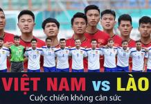 Soi kèo Việt Nam với Lào ngày 28/11 vòng loại Sea Games 30