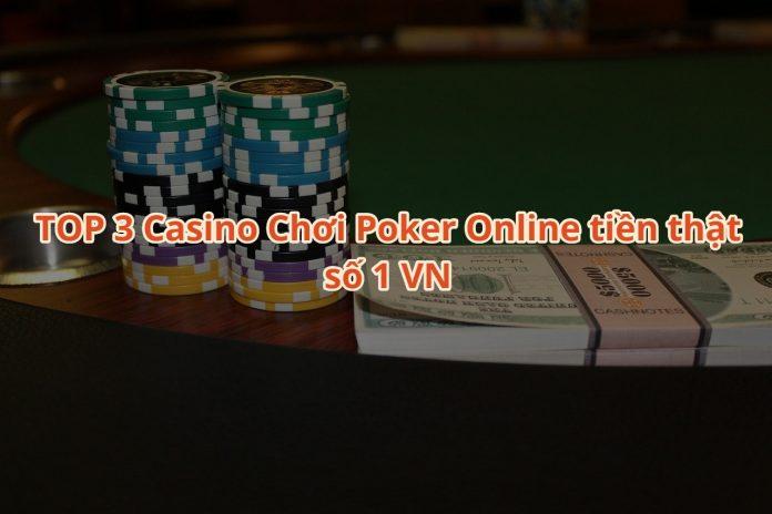 TOP 3casino chơi bài Poker online tiền thật số 1 Việt Nam