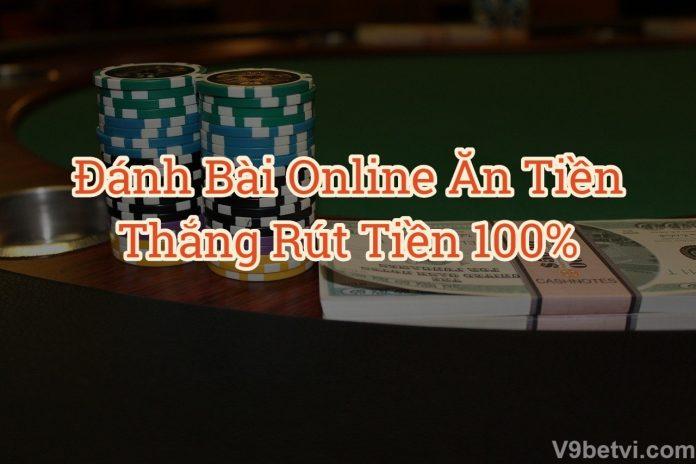 Hướng dẫn đánh bài online ăn tiền thật trên mạng tại V9bet