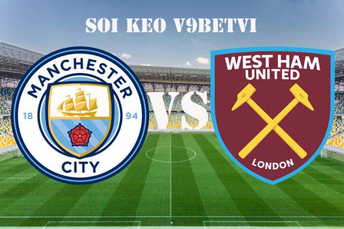 Nhận định, soi kèo Man City vs West Ham – 20/02/2020