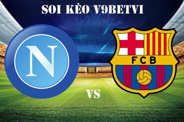 Nhận định, soi kèo Napoli vs Barcelona – 26/02/2020