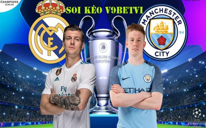 Nhận định, soi kèo Real Madrid vs Man City – 27/02/2020
