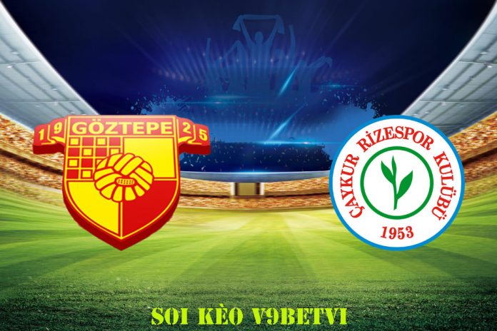 Nhận định, soi kèo Goztepe vs Rizespor – 18/03/2020