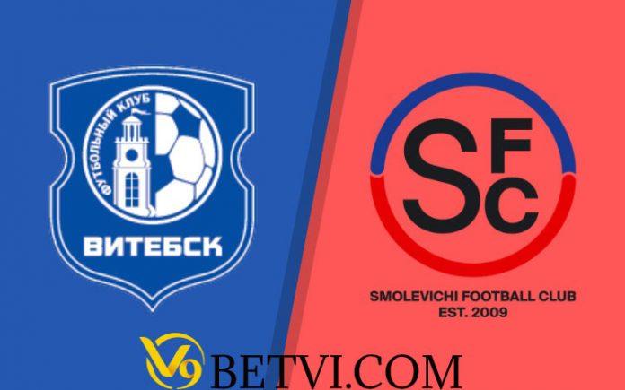 Nhận định, soi kèo Vitebsk vs Smolevichi – 05/04/2020